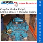 Chrysler Marine LM318, LM360 Models 8-Cylinder Engine Service Repair Manual