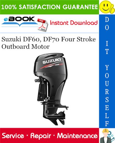 Suzuki Df60  Df70 Four Stroke Outboard Motor Service