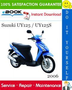 2006 Suzuki UY125 / UY125S Scooter Service Repair Manual