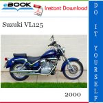 2000 Suzuki VL125 Motorcycle Service Repair Manual