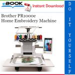Brother PR1000e Home Embroidery Machine Service Repair Manual