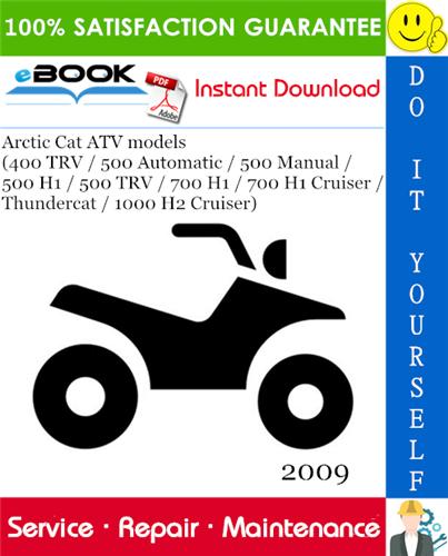 2009 Arctic Cat Atv Models  400 Trv    500 Automatic    500 Manual    500 H1    500 Trv    700 H1