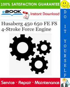 Husaberg 450 650 FE FS 4-Stroke Force Engine Service Repair Manual