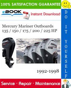 Mercury Mariner Outboards 135 / 150 / 175 / 200 / 225 HP Service Repair Manual