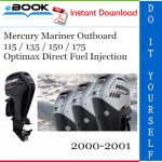 Mercury Mariner Outboard 115 / 135 / 150 / 175 Optimax Direct Fuel Injection Service Repair Manual