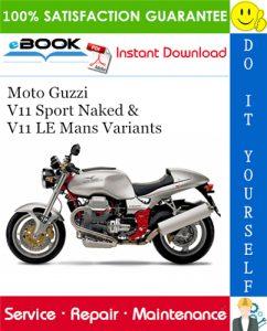 Moto Guzzi V11 Sport Naked & V11 LE Mans Variants Motorcycle Service Repair Manual