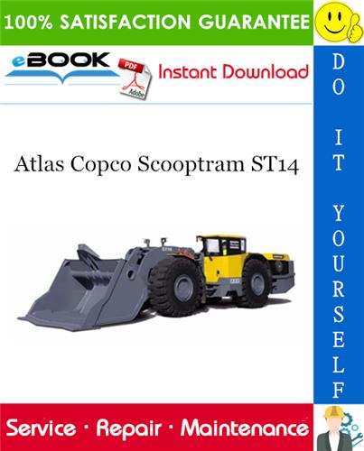 Atlas Copco Scooptram ST14 Service Repair Manual