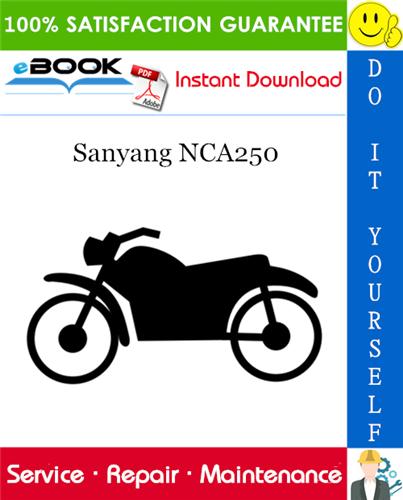 Sanyang NCA250 Motorcycle Service Repair Manual