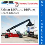 Kalmar DRF400, DRF450 Reach Stacker Service Repair Manual