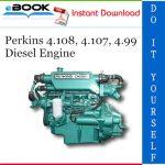 Perkins 4.108, 4.107, 4.99 Diesel Engine Service Repair Manual