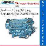 Perkins 6.354, T6.354, 6.3542, 6.372 Diesel Engine Service Repair Manual