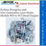 Perkins Peregrine and New Generation 1300 Series Models WD to WJ Diesel Engine Service Repair Manual