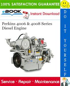 Perkins 4006 & 4008 Series Diesel Engine Service Repair Manual