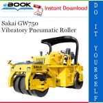 Sakai GW750 Vibratory Pneumatic Roller Service Repair Manual