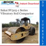 Sakai SV505-1 Series Vibratory Soil Compactor Service Repair Manual