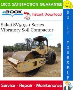 Sakai SV505-1 Series Vibratory Soil Compactor Service Repair Manual
