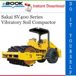 Sakai SV400 Series Vibratory Soil Compactor Service Repair Manual