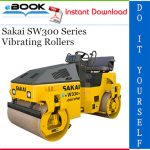 Sakai SW300 Series Vibrating Rollers Service Repair Manual
