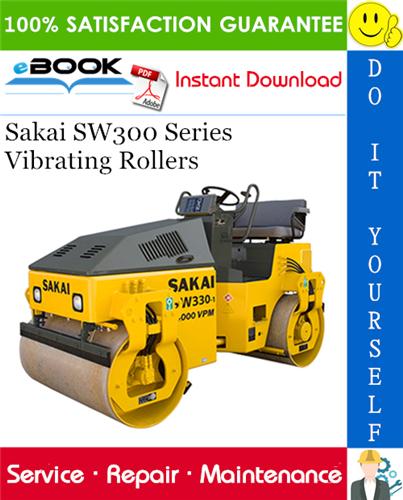 Sakai SW300 Series Vibrating Rollers Service Repair Manual