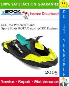 2005 Sea-Doo Watercraft and Sport Boats ROTAX 1503 4-TEC Engines Service Repair Manual