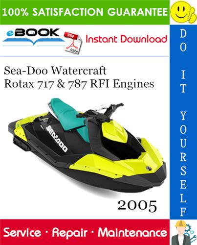 2005 Sea-Doo Watercraft Rotax 717 & 787 RFI Engines Service Repair Manual