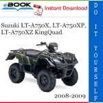 Suzuki LT-A750X, LT-A750XP, LT-A750XZ KingQuad ATV Service Repair Manual