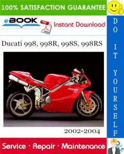 Ducati 998, 998R, 998S, 998RS Motorcycle Service Repair Manual