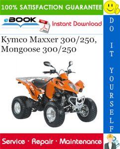 Kymco Maxxer 300/250, Mongoose 300/250 ATV Service Repair Manual