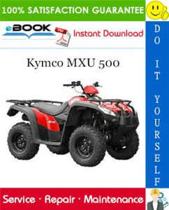 Kymco MXU 500 ATV Service Repair Manual