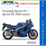 2005 Triumph Sprint ST / Sprint ST ABS 1050cc Motorcycle Service Repair Manual