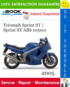 2005 Triumph Sprint ST / Sprint ST ABS 1050cc Motorcycle Service Repair Manual