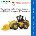 Caterpillar 928G Wheel Loader and IT28G Integrated Toolcarrier Parts Manual