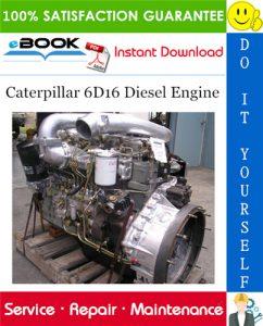 Caterpillar 6D16 Diesel Engine Service Repair Manual
