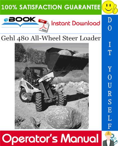 Gehl 480 All-Wheel Steer Loader Operator's Manual