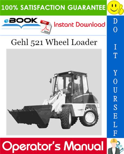 Gehl 521 Wheel Loader Operator's Manual