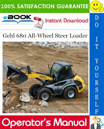 Gehl 680 All-Wheel Steer Loader Operator's Manual