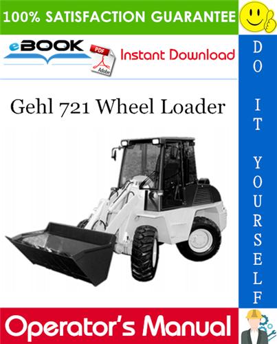 Gehl 721 Wheel Loader Operator's Manual