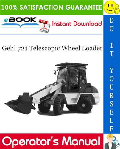 Gehl 721 Telescopic Wheel Loader Operator's Manual