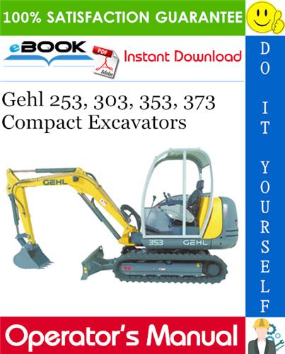 Gehl 253, 303, 353, 373 Compact Excavators Operator's Manual