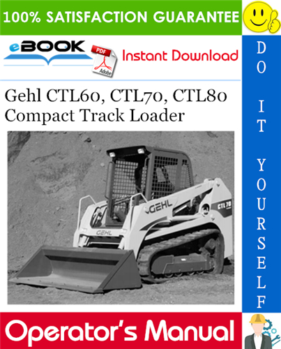 Gehl CTL60, CTL70, CTL80 Compact Track Loader Operator's Manual