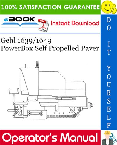 Gehl 1639/1649 PowerBox Self Propelled Paver Operator's Manual