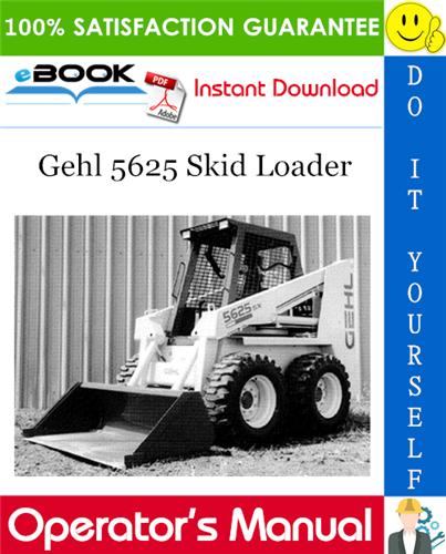 Gehl 5625 Skid Loader Operator's Manual