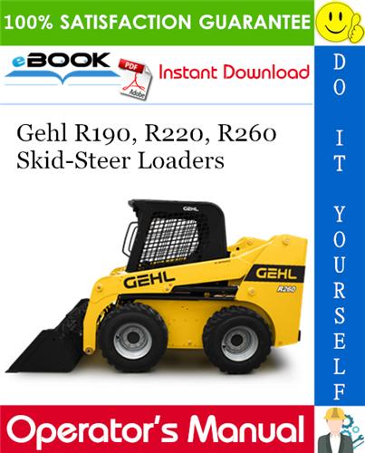 Gehl R190, R220, R260 Skid-Steer Loaders Operator's Manual