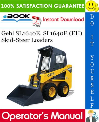 Gehl SL1640E, SL1640E (EU) Skid-Steer Loaders Operator's Manual
