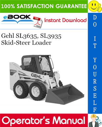 Gehl SL3635, SL3935 Skid-Steer Loader Operator's Manual
