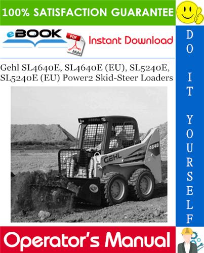 Gehl SL4640E, SL4640E (EU), SL5240E, SL5240E (EU) Power2 Skid-Steer Loaders Operator's Manual