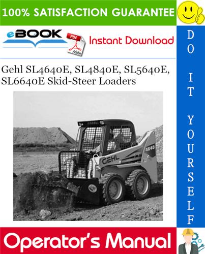Gehl SL4640E, SL4840E, SL5640E, SL6640E Skid-Steer Loaders Operator's Manual
