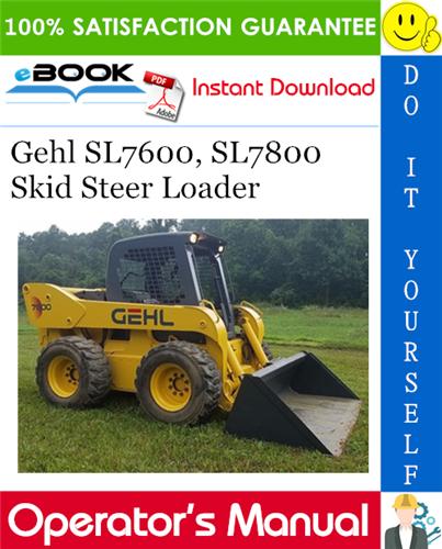 Gehl SL7600, SL7800 Skid Steer Loader Operator's Manual