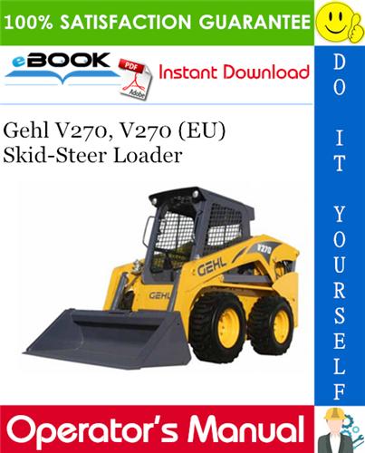 Gehl V270, V270 (EU) Skid-Steer Loader Operator's Manual