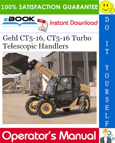 Gehl CT5-16, CT5-16 Turbo Telescopic Handlers Operator's Manual